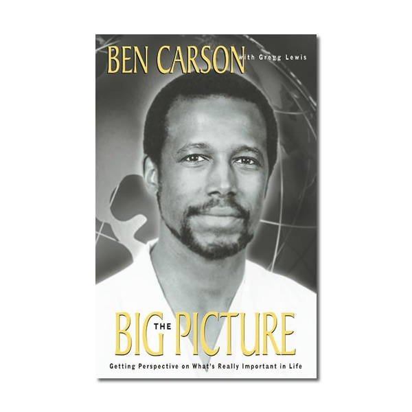 the big picture by dr ben carson Imagine a situation in which there is an earthquake that destroys a suspension bridge over a deep canyon a passenger train is speeding toward the location, and those.